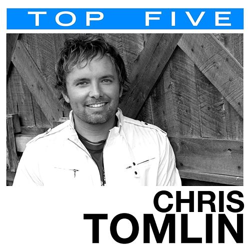 Top 5: Hits by Chris Tomlin