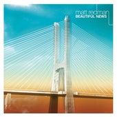 Beautiful News (w/ Bonus Track) by Matt Redman