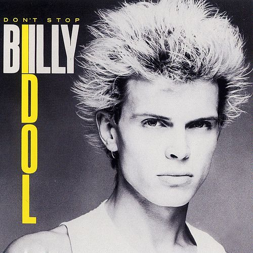 Don't Stop by Billy Idol