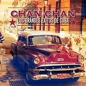 Chan Chan: Los Grandes Exitos de Cuba by Various Artists