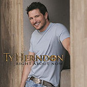 Right About Now by Ty Herndon
