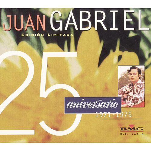 Play & Download 25 Aniversario Vol. 1 by Juan Gabriel | Napster