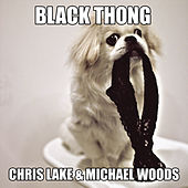 Play & Download Black Thong by Chris Lake | Napster