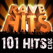Play & Download 101 Rave Hits 2013 - Best of Top Trap, Dubstep, D & B, Trance, Nrg, Electro, House, Techno, Goa, Psychedelic, Festival Anthem by Various Artists | Napster