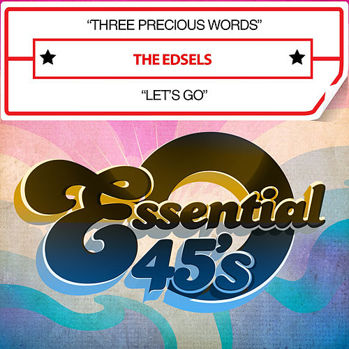 Three Precious Words / Let's Go (Digital 45) by The Edsels