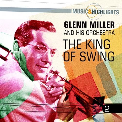 Music & Highlights: The King of Swing, Vol. 2 by Glenn Miller