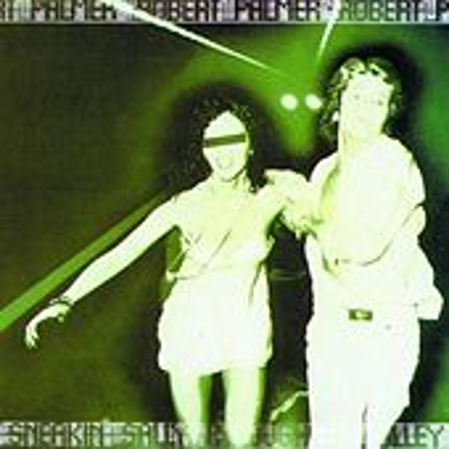 Sneakin' Sally Through The Alley by Robert Palmer