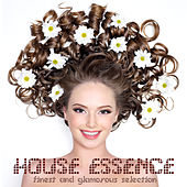 House Essence (Finest and Glamorous Selection) by Various Artists