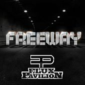 Freeway EP by Flux Pavilion