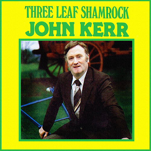 Play & Download Three Leaf Shamrock by John Kerr | Napster