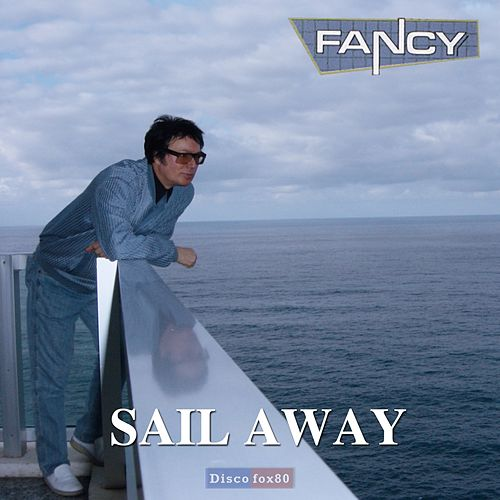Play & Download Sail Away by Fancy | Napster
