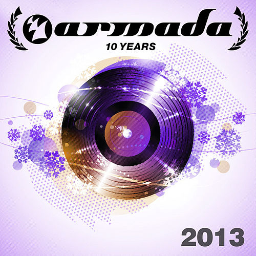 10 Years Armada: 2013 by Various Artists
