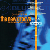 Play & Download The New Groove: The Blue Note Remix Project Vol. 1 by Various Artists | Napster