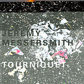 Play & Download Tourniquet by Jeremy Messersmith | Napster