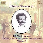 100 Most Famous Works Vol. 9 by Johann Strauss, Jr.