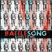 Play & Download Battlesong by Katey Laurel | Napster