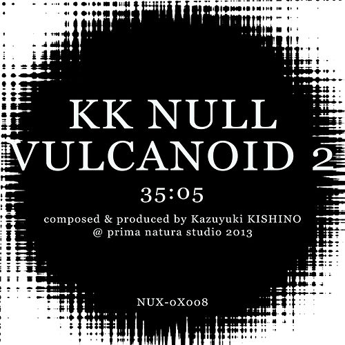 Play & Download Vulcanoid 2 by K.K. Null | Napster