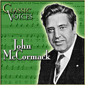 Play & Download Classic Voices by John McCormack | Napster