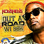 Out a Road (Wi Seh) - Single by Konshens