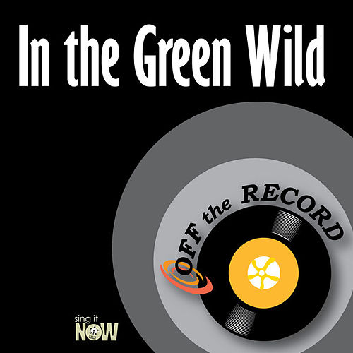 Play & Download In the Green Wild by Off the Record | Napster