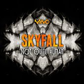 Not Quite Human by Skyfall