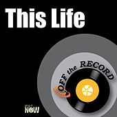 This Life by Off the Record