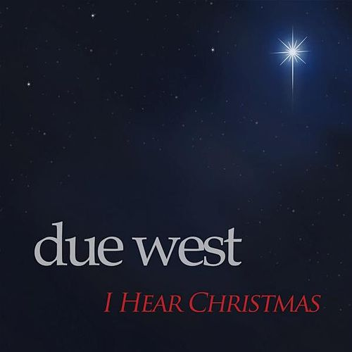 Play & Download I Hear Christmas by Due West | Napster