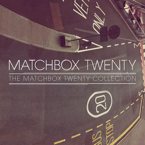 Play & Download The Matchbox Twenty Collection by Matchbox Twenty | Napster