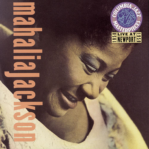 Play & Download Live At Newport, 1958 by Mahalia Jackson | Napster