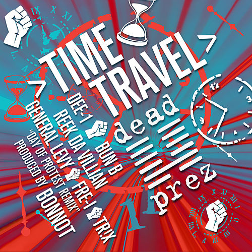 Play & Download Time Travel (Days of Protest Bonnot Remix) by Dead Prez | Napster