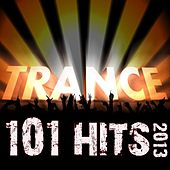 Play & Download 101 Trance Hits 2013 - Best of Top Acid Techno, Tech House, Hard Dance, Nrg, Electro Trance, Progressive, Rave Anthem by Various Artists | Napster