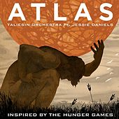 Atlas (Inspired by the Motion Picture the Hunger Games) by The Taliesin Orchestra