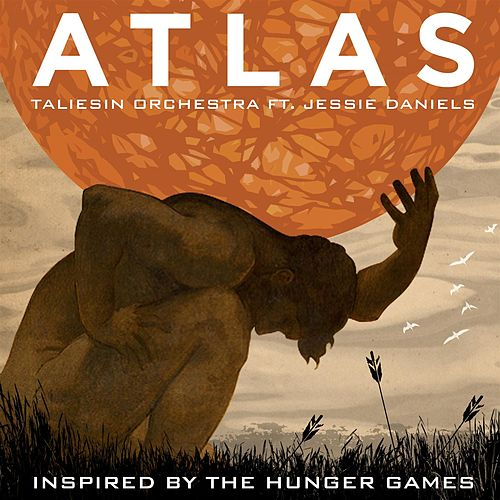 Play & Download Atlas (Inspired by the Motion Picture the Hunger Games) by The Taliesin Orchestra | Napster