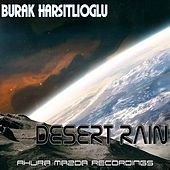 Play & Download Desert Rain by Burak Harsitlioglu | Napster