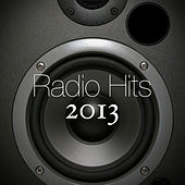 Play & Download Radio Hits 2013 by Various Artists | Napster