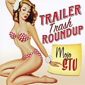 Trailer Trash Roundup by Mojo Stu