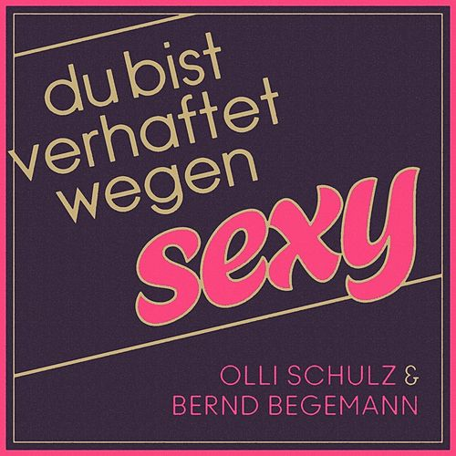 Play & Download Verhaftet wegen sexy by Olli Schulz | Napster