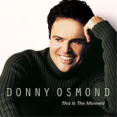 Play & Download This Is The Moment by Donny Osmond | Napster