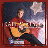 Play & Download Christmas Time in Texas by Dale Watson | Napster