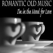 Romantic Old Music: I'm in the Mood for Love by The O'Neill Brothers Group
