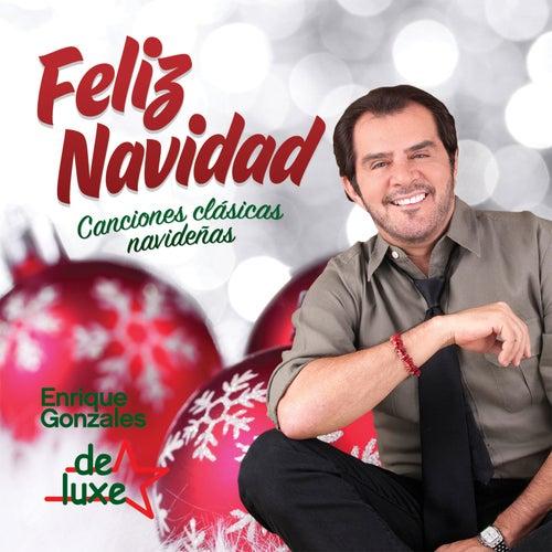 Play & Download Feliz Navidad Conciones Clasicas Navideñas by Enrique Gonzales y De Luxe | Napster