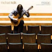 Mosaic: Classical Guitar Favourites by Michael Kolk