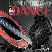 Play & Download Underground Indie Dance 2 by Various Artists | Napster