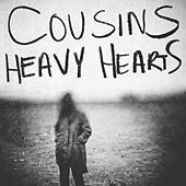 Heavy Hearts by Cousins