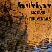 Play & Download Begin the Beguine: Big Band Instrumentals by The O'Neill Brothers Group | Napster