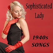Play & Download Sophisticated Lady: 1940s Songs by The O'Neill Brothers Group | Napster