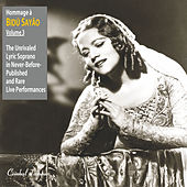 Hommage a Bidu Sayao: The Unrivaled Lyric-Soprano in Never-Before-Published and Rare Live Performances, Vol. 3 by Various Artists