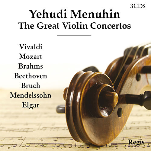 Play & Download The Great Violin Concertos by Yehudi Menuhin | Napster
