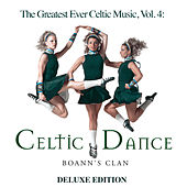 The Greatest Ever Celtic Music, Vol.4: Celtic Dance (Deluxe Edition) by Global Journey