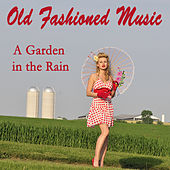 Old Fashioned Music: A Garden in the Rain by The O'Neill Brothers Group